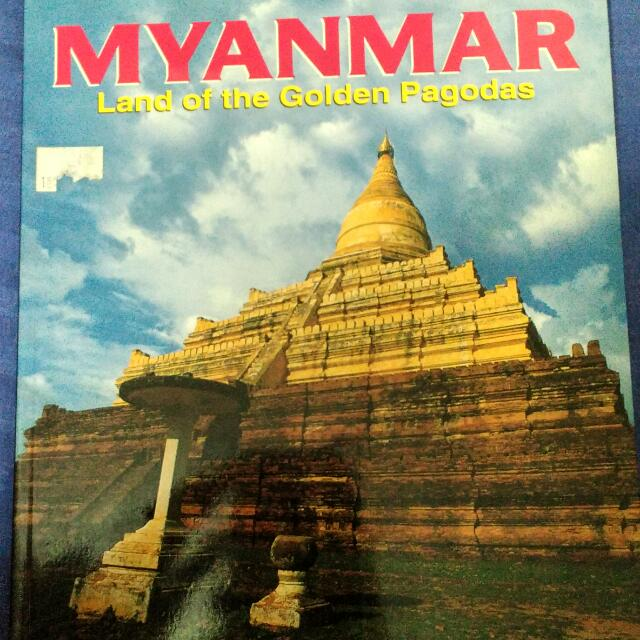 Myanmar: Land Of The Golden Pagodas