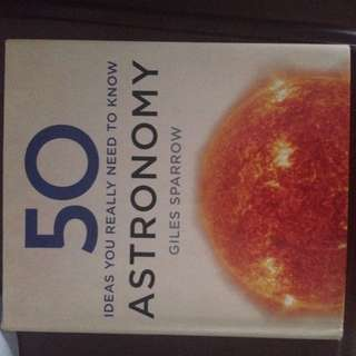 50 ideas you really need to know about astronomy