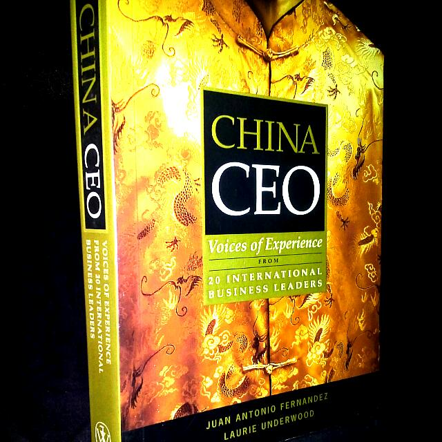 CHINA CEO Voices Of Experience From 20 International Business Leaders (Book)