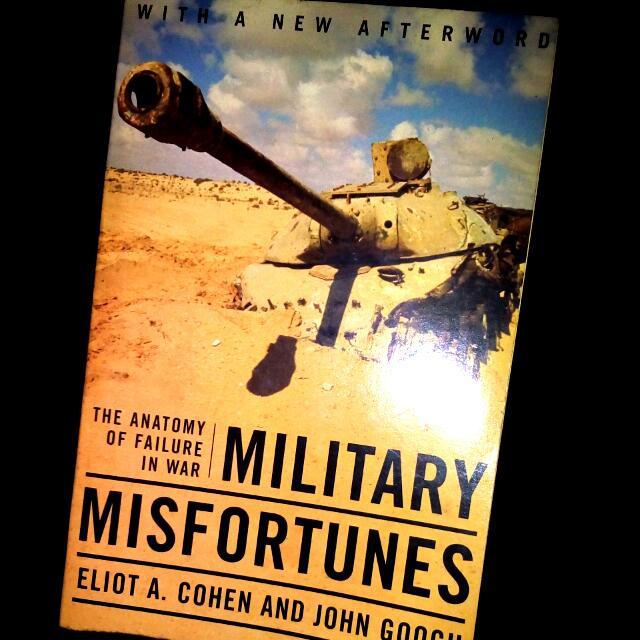 Military Misfortunes ( The Anatomy Of Failure In War ) Book