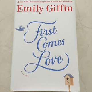 Emily Giffin - First Comes Love HARDCOVER