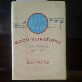 Good Vibrations The Physics Of Music