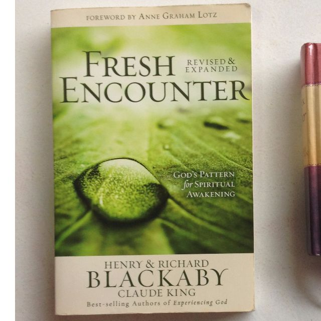 Fresh Encounter by Henry & Richard Blackaby, Claude King (Revised and Expanded)
