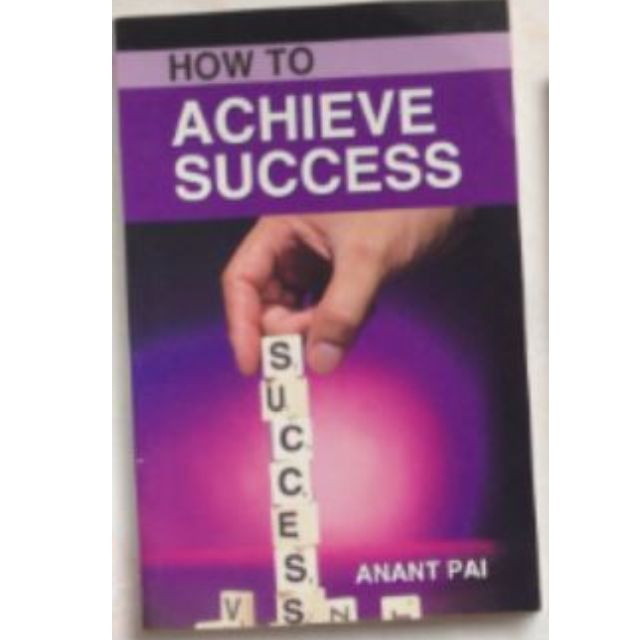 How to Achieve Success by Anant Pai
