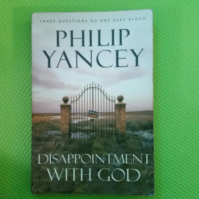 Disappointmeny With God By Philip Yancey