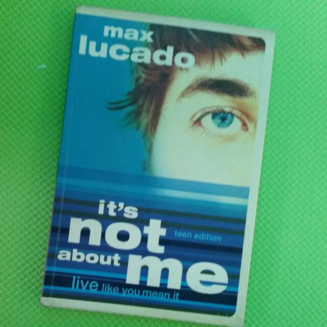 It's Not About Me Teen Edition By Max Lucado