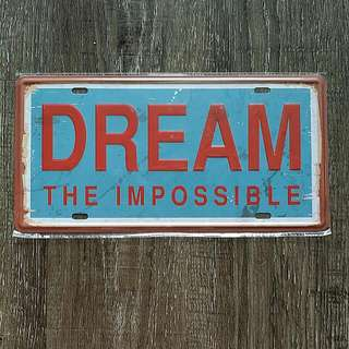 Retro Metal Plate!! Dream The Possible!!