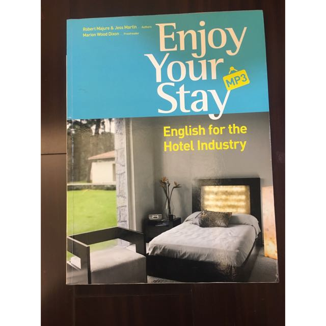 Enjoy Your Stay English for the Hotel lndustry