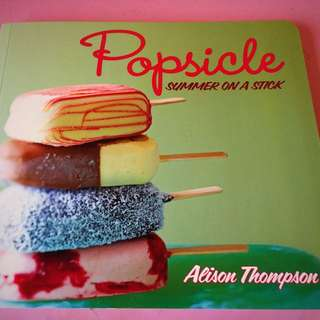 Popsicle Summer On A Stick - Cook Book