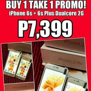 Buy 1 Take 1 (6S and 6S Plus Dualcore 2G)