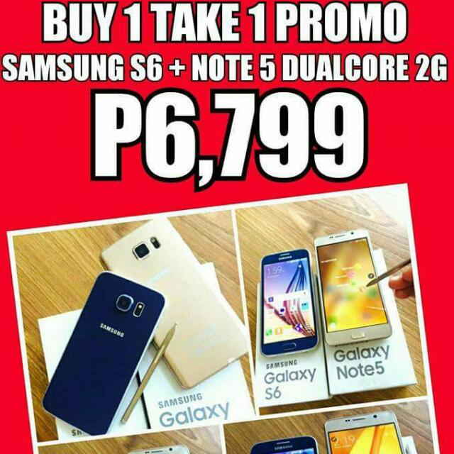 Buy 1 Take 1 (S6 and Note 5 Dualcore)