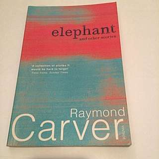 Raymond Carver - Elephant And Other Stories