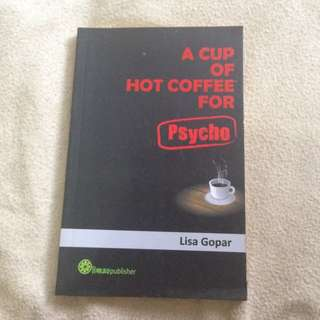 Buku Nonfiksi - A Cup Of Hot Coffee For Pasycho By Lisa Gopar