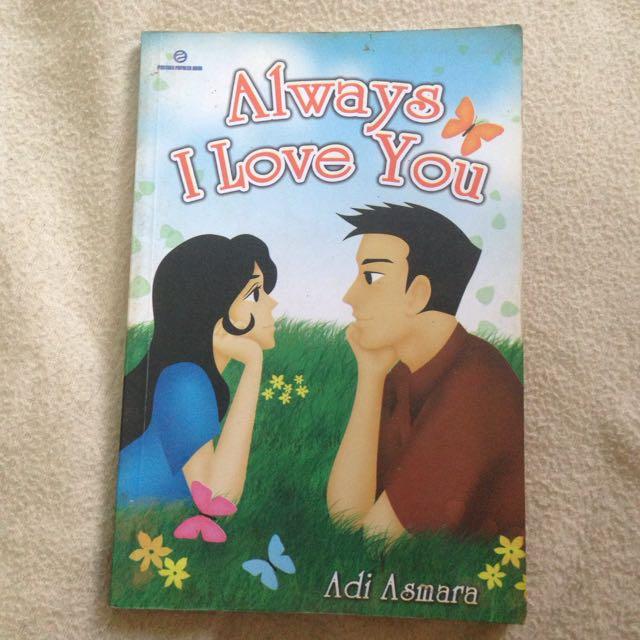 Novel Remaja: Always I Love You By Adi Asmara