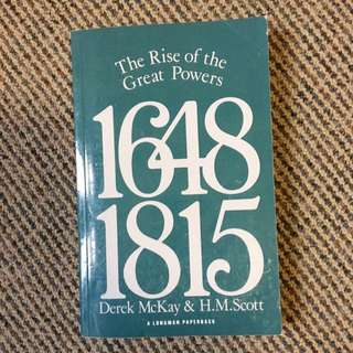 The Rise Of The Great Powers 1648-1815 By Derek McKay & H. M. Scott