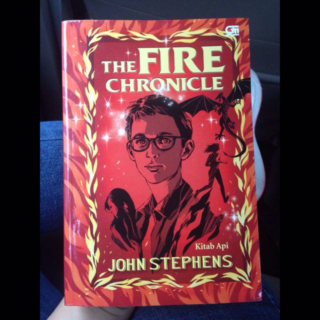 The Fire Chronicles - JOHN STEPHENS