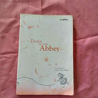 Down The Little Abbey by Ginger Elyse Shelley