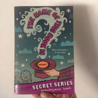 Secret Series: The Name Of This Book Is Secret
