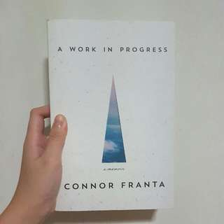 BRAND NEW - A WORK IN PROGRESS by Connor Franta