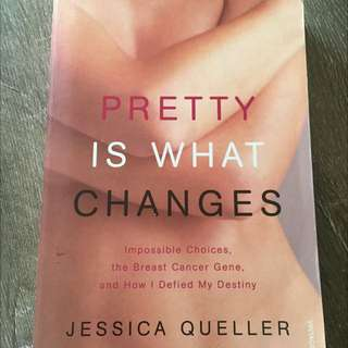 Pretty Is What Changes Autobiography Jessica Queller