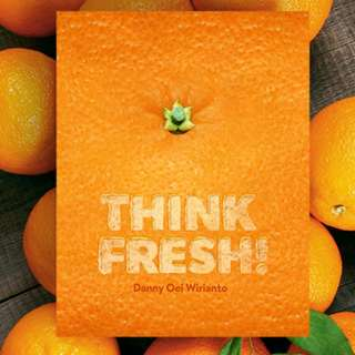 Think Fresh By Danny Oei Wirianto