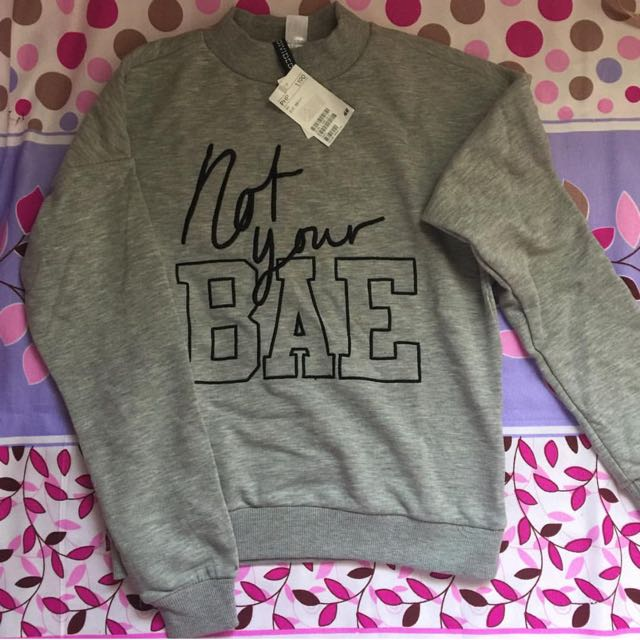 H&M Not Your Bae Sweatshirt