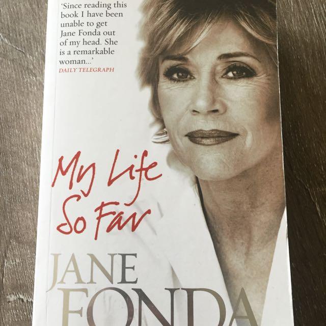 My Life So Far Jane Fonda Autobiography Novel