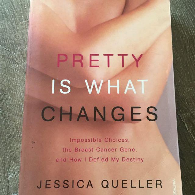 Pretty Is What Changes Autobiography Jessica Queller