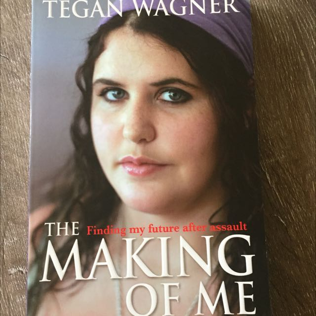 The Making Of Me Autobiography Novel By Tegan Wagner