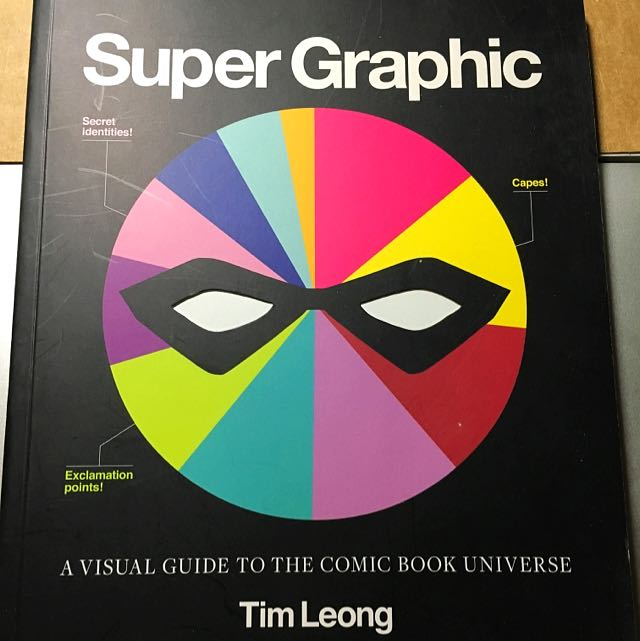 Super Graphic A Visual Guide To The Comic Book Universe
