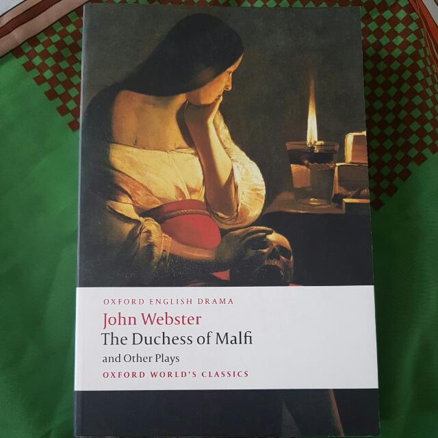 The Duchess Of Malfi & Other Plays by John Webster