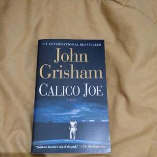 JOHN GRISHAM CALICO JOE A NOVEL