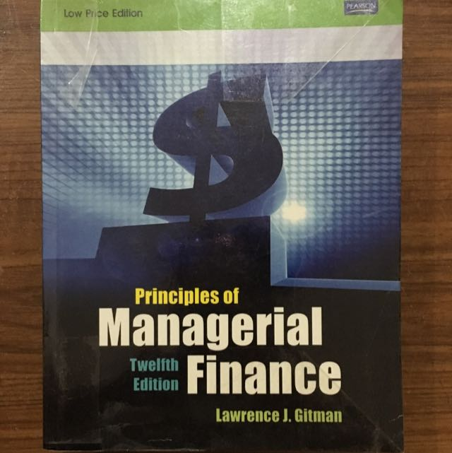 Principles Of Managerial Finance by Gitman