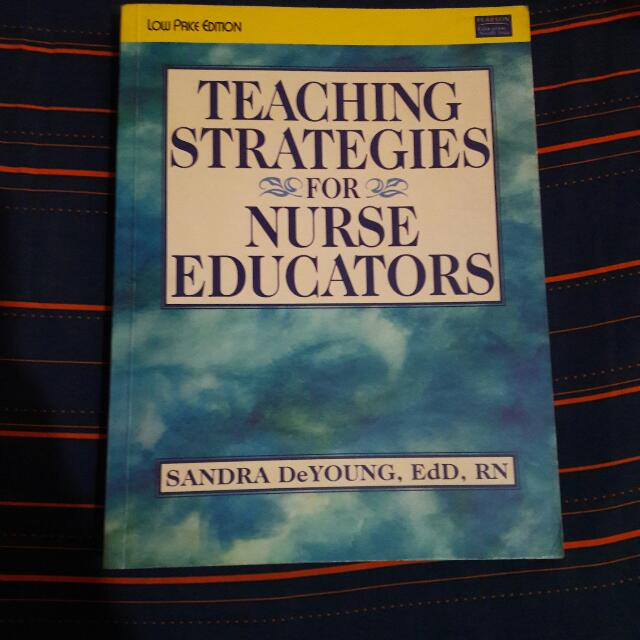 Teaching Strategies For Nurse Educators - Sandra DeYoung, EdD, RN