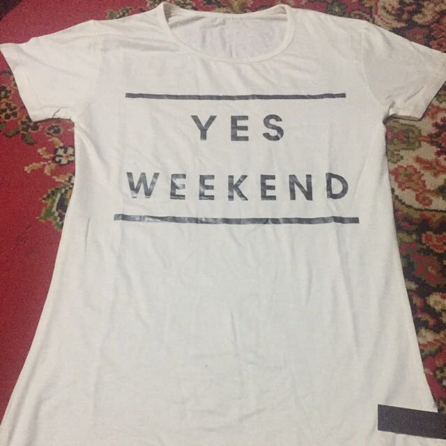 Yes Weekend Tshirt