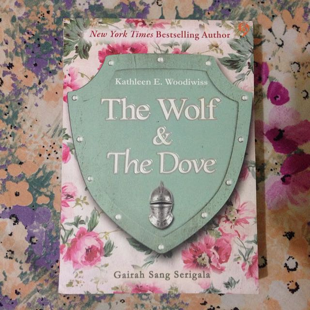 The Wolf & The Dove (Gairah Sang Serigala) - KATHLEEN E. WOODIWISS