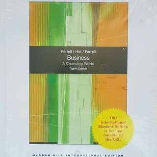 Business: A Changing World 8th Edition by Ferrell, O. C.; Hirt, Geoffrey; Ferrell, Linda published by McGraw-Hill/Irwin Paperback