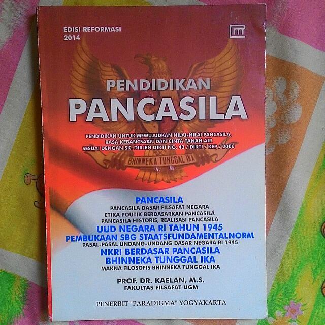 Buku Pendidikan Pancasila Prof. Dr. Kaelan, M.s. Fakultas Filsafat UGM. Penerbit: Paradigma Yogyakarta