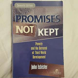 Book - Promises Not Kept: Poverty And The Betrayal Of The Third World Development - John Isbister - Seventh Edition 2006