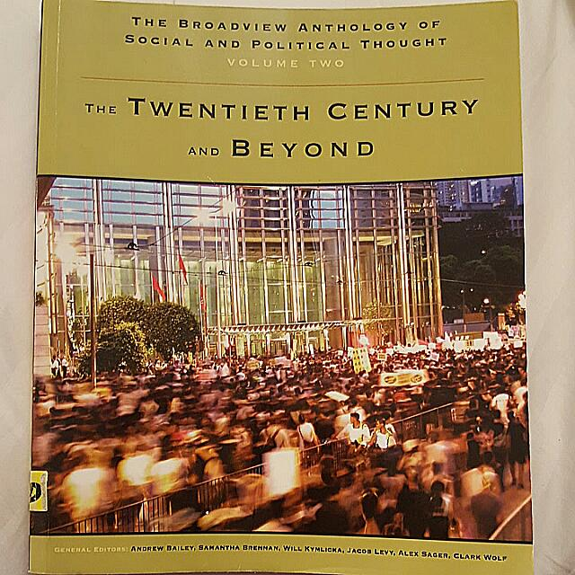 Book - The Twentieth Century And Beyond, The Broadview Anthology Of Social And Political Thought, 2008 Volume 2 - Edited By: Andrew Bailey, Samantha Brennan, Will Kymlicka, Jacob Levy, Alex Sager And Clark Wolf