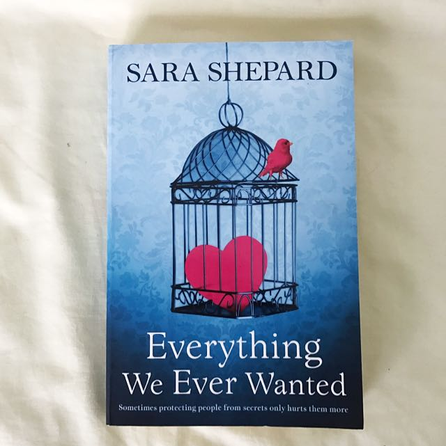 Sara Shepard - Everything We Ever Wanted