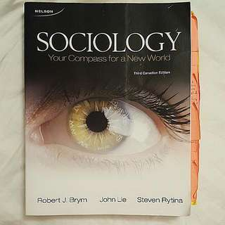 Book - Sociology: Your Compass For A New World. Third Canadian Edition. By: Robert J. Brym, John Lie, Steven Rytina 2010