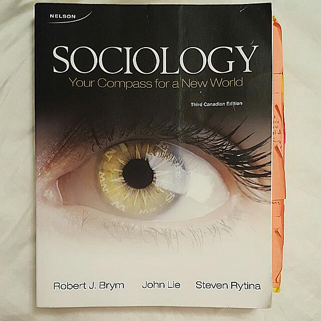Book - Sociology: Your Compass For A New World. Third Canadian Edition. By: Robert J. Brym, John Lie, Steven Rytina 2010