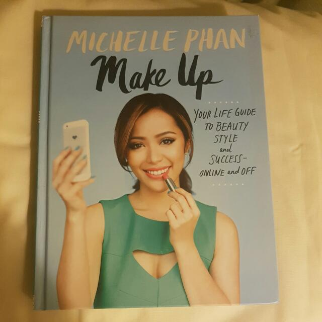 """""""Make Up: Your Life Guide To Beauty Style And Success, Online And Offline""""- Michelle Phan"""