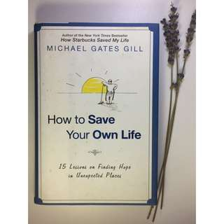 [Hardcover] How To Save Your Own Life - Michael Gill Gates