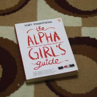 The Alpha Girl's Guide by Henry Manampiring