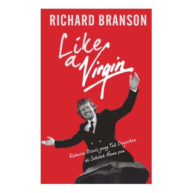 eBook Richard Branson - Like a Virgin: Rahasia Bisnis yang Tak Diajarkan di Sekolah Mana pun