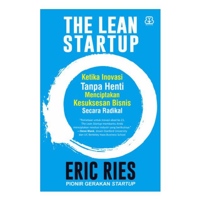 eBook Eric Ries - The Lean Startup: Ketika Inovasi Tanpa Henti Menciptakan Kesuksesan Bisnis Secara Radikal