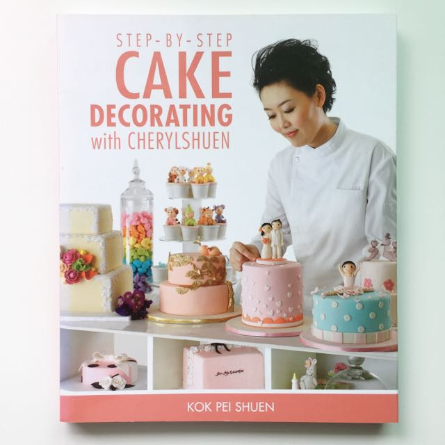 Bn Step By Step Cake Decorating With Cheryl Shuen Books