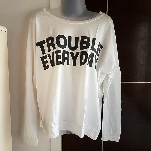 Trouble Everyday Longsleeves